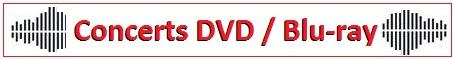 Concerts DVD / Blu-ray